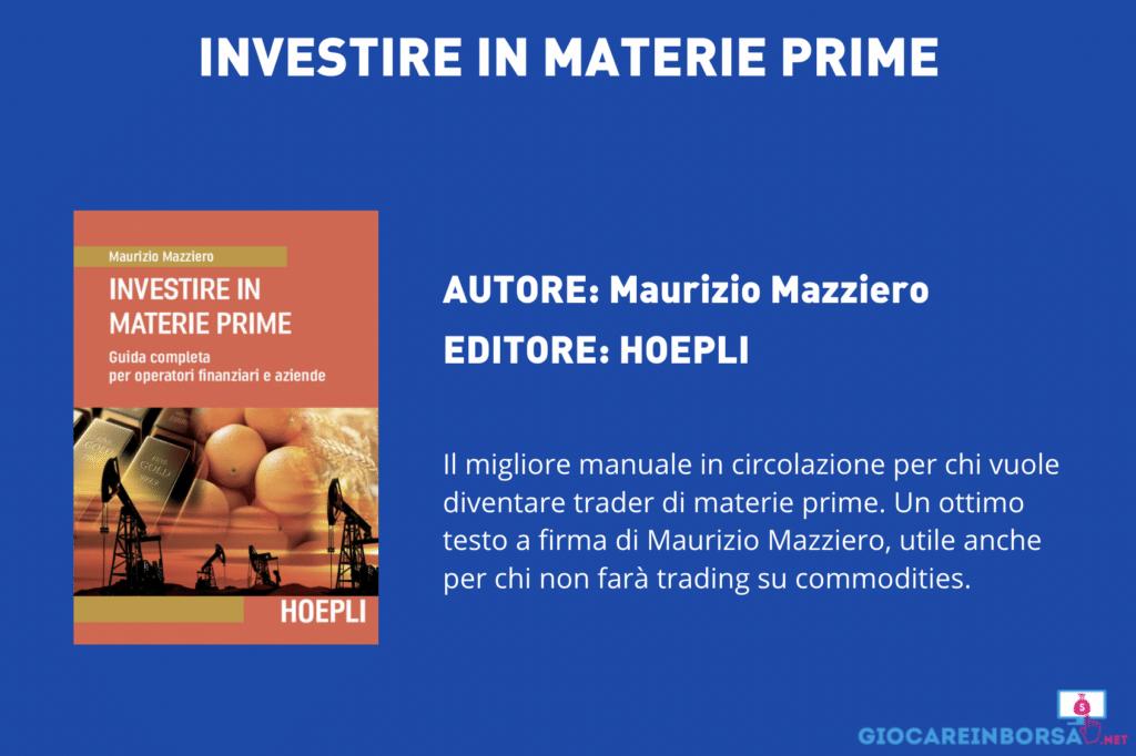 Investire in Materie Prime - di Maurizio Mazziero - scheda